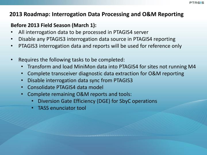 2013 Roadmap: Interrogation Data Processing and O&M Reporting