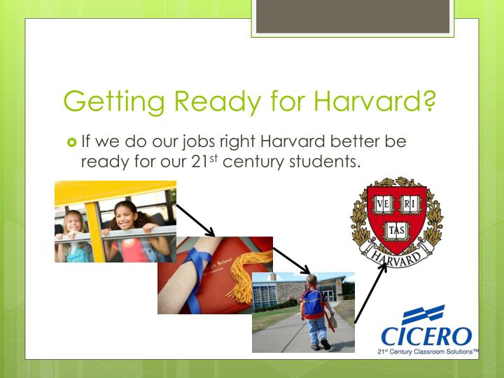 Getting Ready for Harvard?