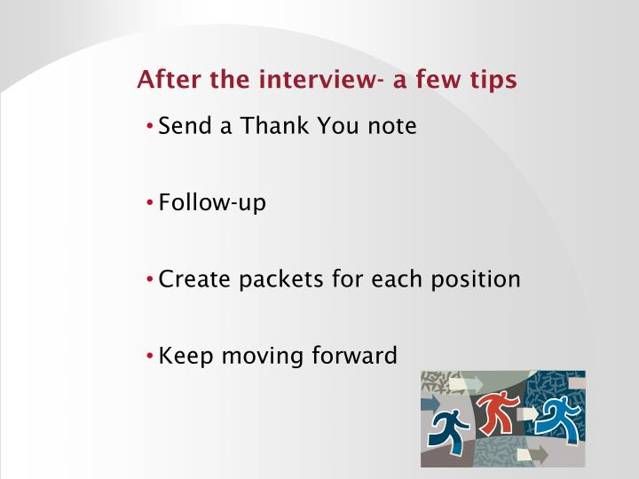 After the interview- a few tips