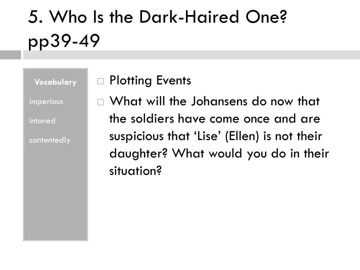5. Who Is the Dark-Haired One? pp39-49