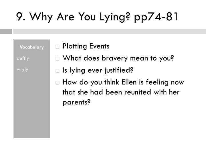 9. Why Are You Lying? pp74-81