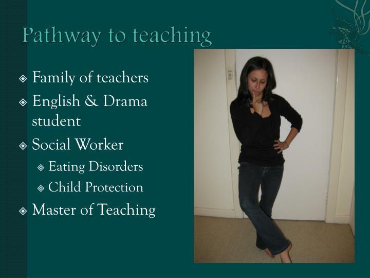 Pathway to teaching