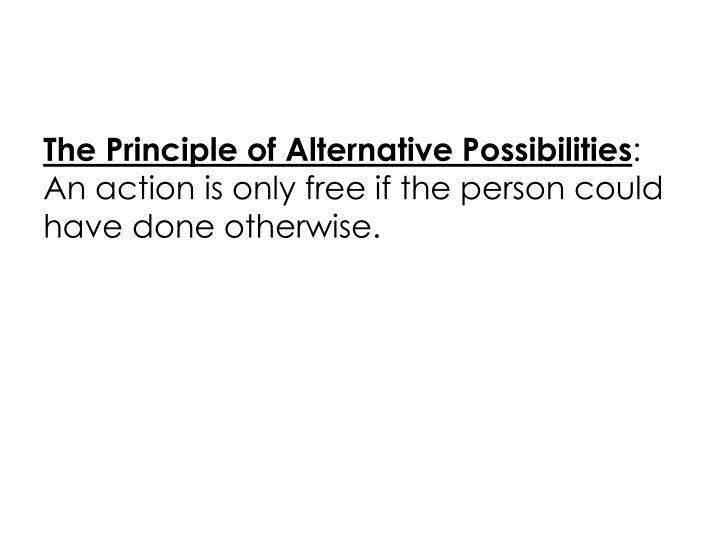 The Principle of Alternative Possibilities