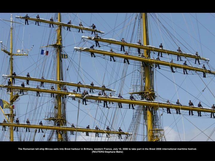 The Romanian tall-ship Mircea sails into Brest harbour in Brittany, western France, July 10, 2008 to take part in the Brest 2008 international maritime festival. (REUTERS/Stephane Mahe)