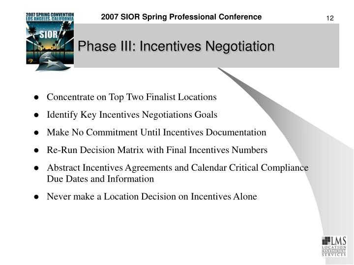 Phase III: Incentives Negotiation