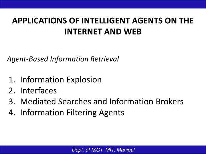 APPLICATIONS OF INTELLIGENT AGENTS ON THE INTERNET AND WEB