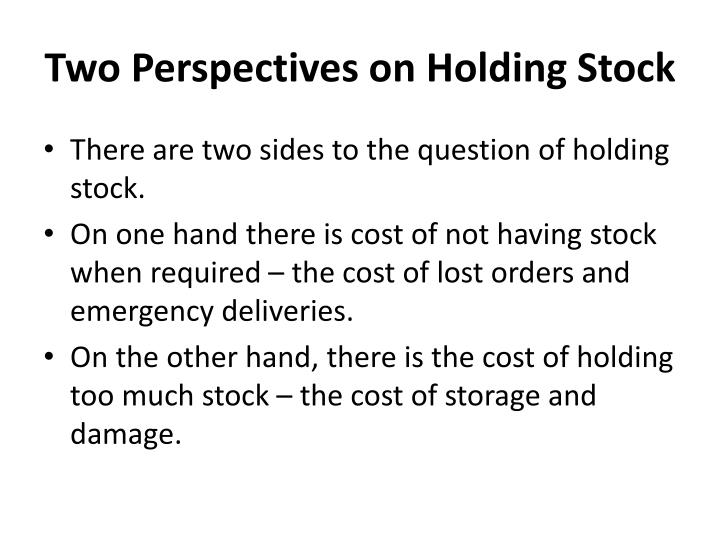 Two Perspectives on Holding Stock
