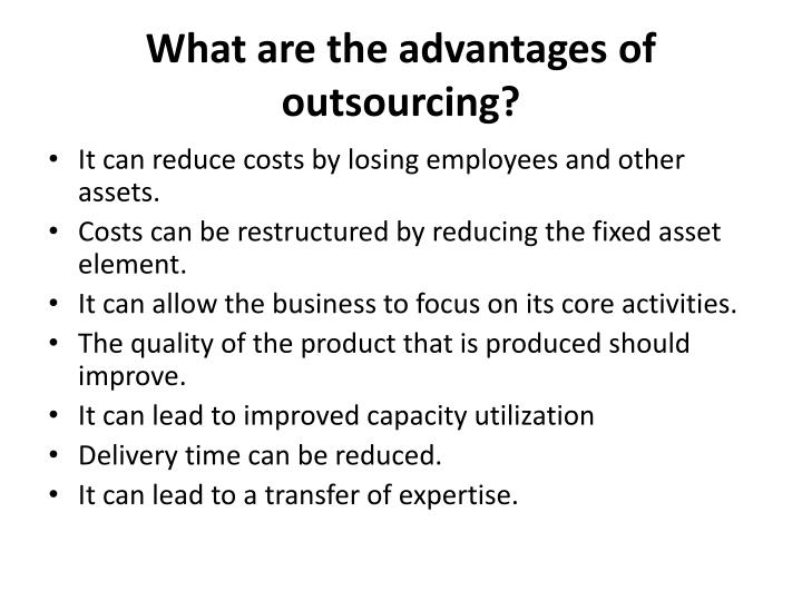 What are the advantages of outsourcing?