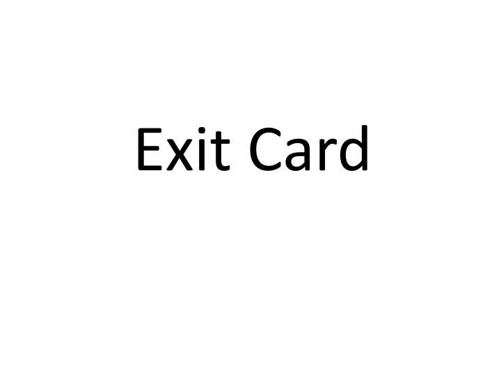 Exit Card