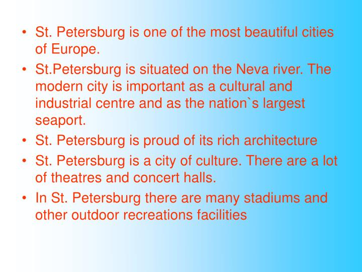 St. Petersburg is one of the most beautiful cities of Europe.