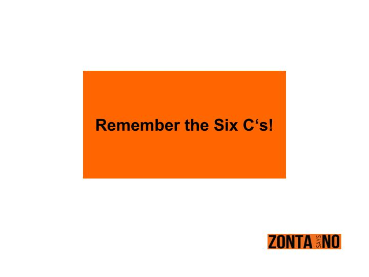 Remember the Six C's!