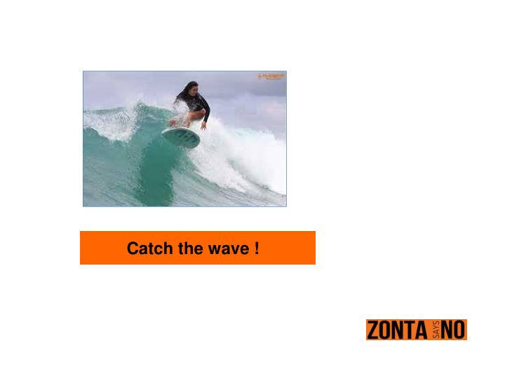 Catch the wave !