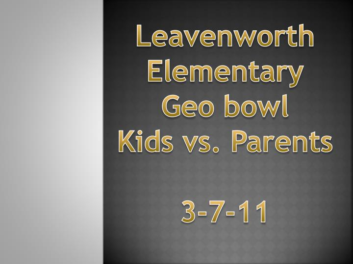 Leavenworth elementary geo bowl kids vs parents 3 7 11