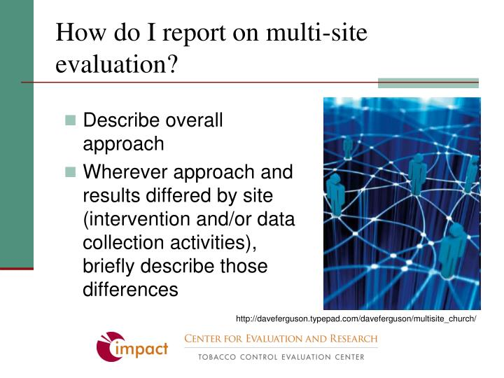 How do I report on multi-site evaluation?