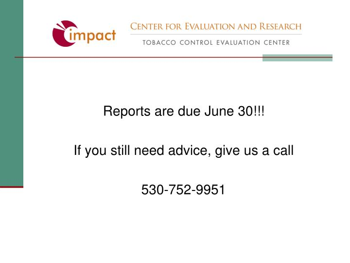 Reports are due June 30!!!
