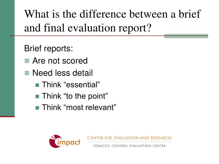 What is the difference between a brief and final evaluation report?
