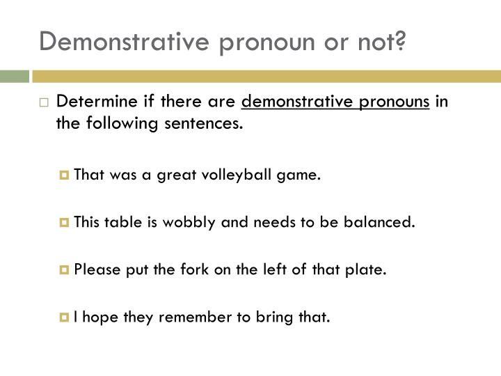 Demonstrative pronoun or not?
