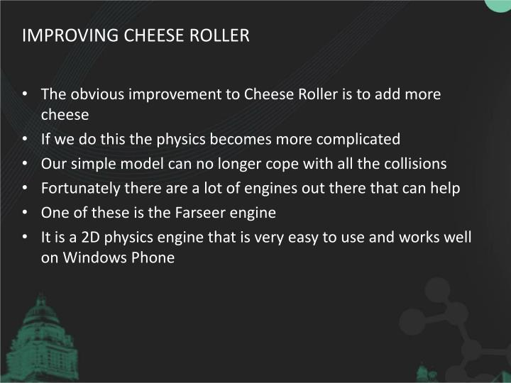 Improving Cheese Roller
