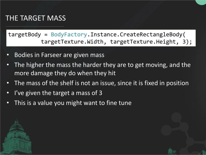 The Target mass