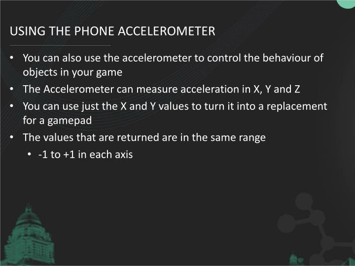 Using the phone accelerometer