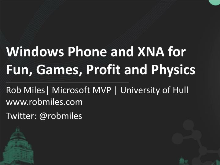 Windows phone and xna for fun games profit and physics