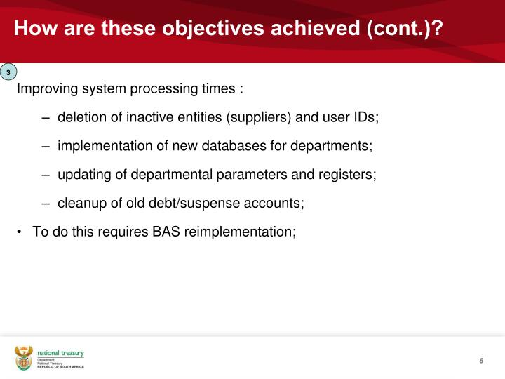 How are these objectives achieved (cont.)?