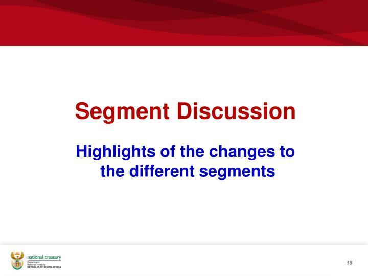 Segment Discussion