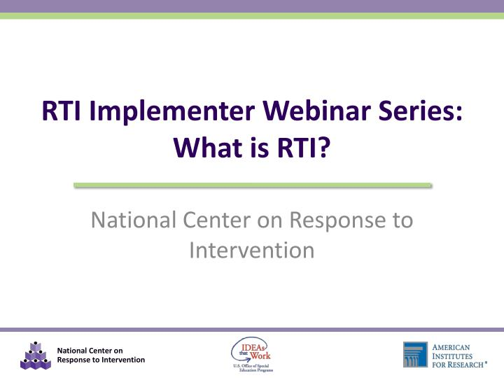 RTI Implementer Webinar Series: What is