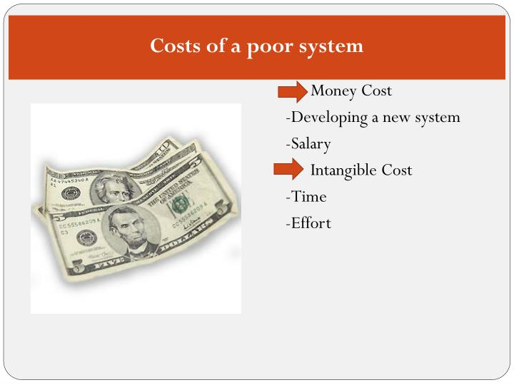 Costs of a poor system