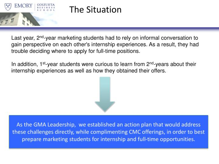 As the GMA Leadership,  we established an action plan that would address these challenges directly, while complimenting CMC offerings, in order to best prepare marketing students for internship and full-time opportunities.
