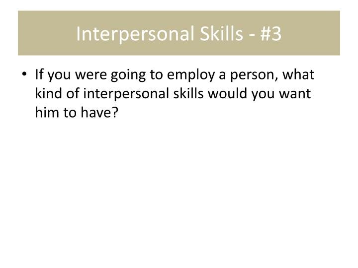 Interpersonal Skills - #3