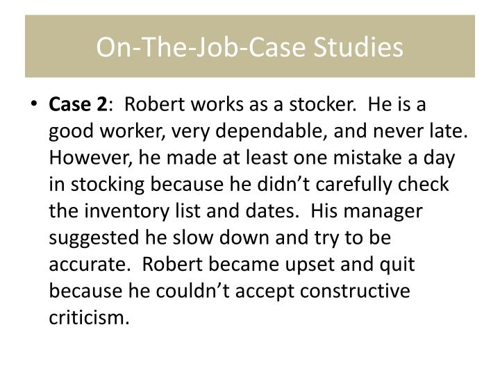 On-The-Job-Case Studies