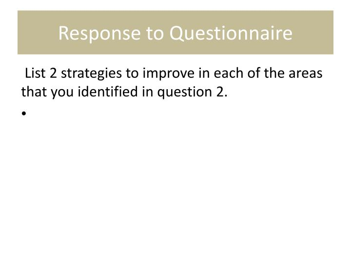 Response to Questionnaire