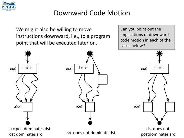 Downward Code Motion
