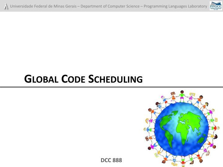 Global Code Scheduling