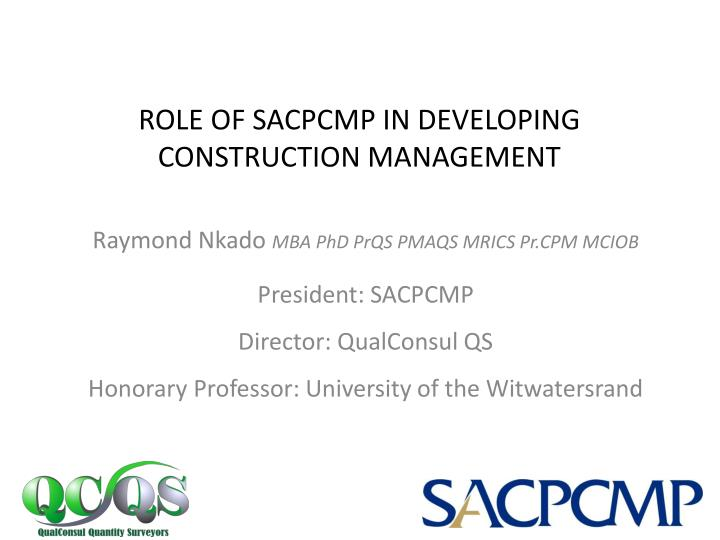 Role of sacpcmp in developing construction management