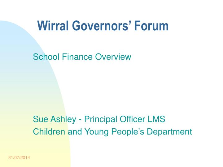 School finance overview sue ashley principal officer lms children and young people s department