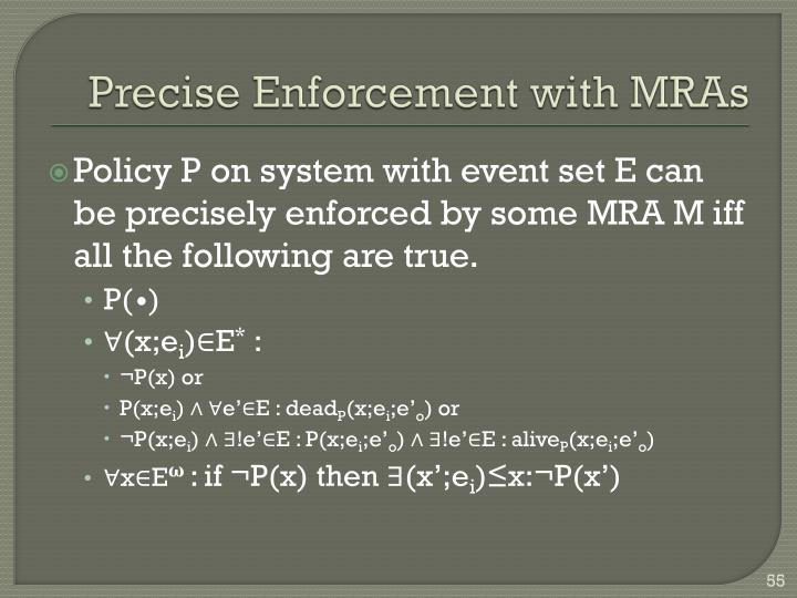 Precise Enforcement with MRAs