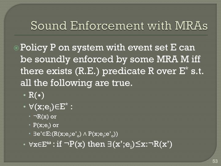 Sound Enforcement with MRAs