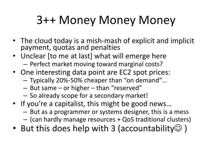 3++ Money Money Money