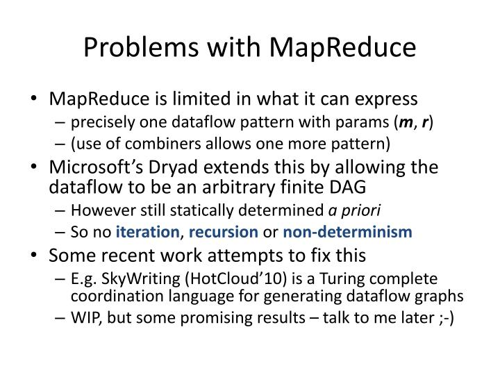 Problems with MapReduce