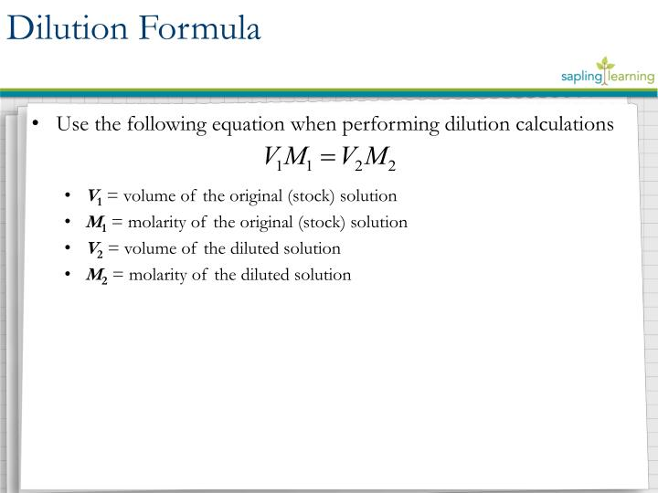 Use the following equation when performing dilution calculations