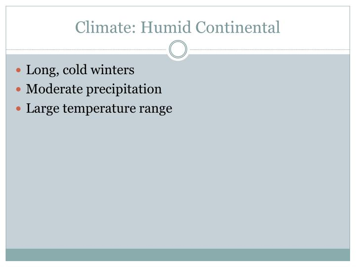 Climate: Humid Continental