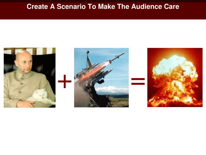 Create A Scenario To Make The Audience Care