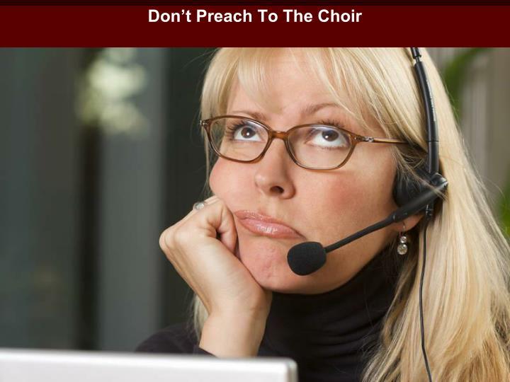 Don't Preach To The Choir