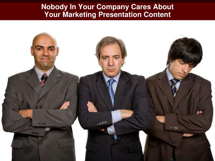 Nobody In Your Company Cares About