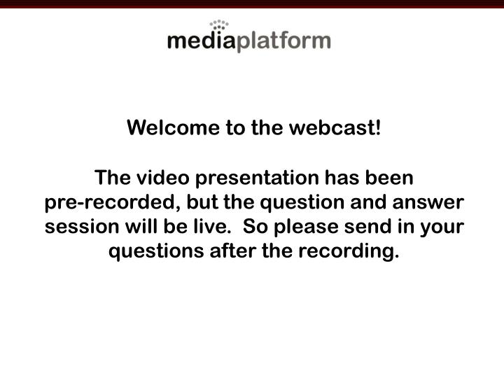 Welcome to the webcast!