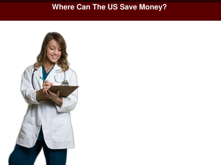 Where Can The US Save Money?