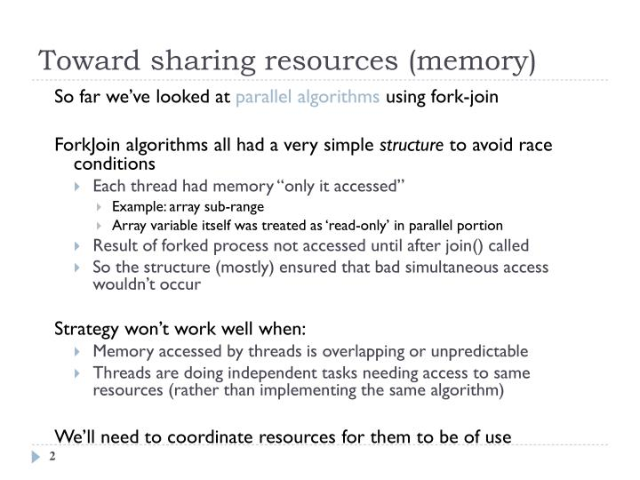 Toward sharing resources (memory)