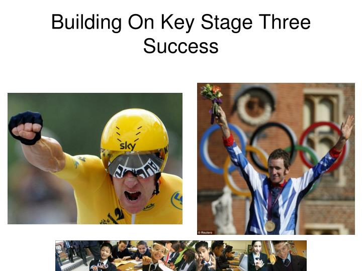 Building On Key Stage Three Success